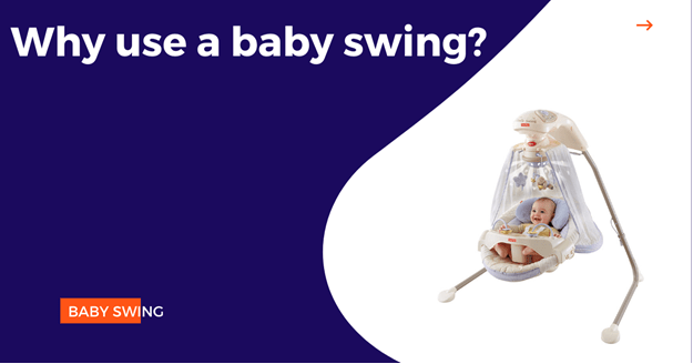 Why use a baby Swing & How do we choose the best baby swing